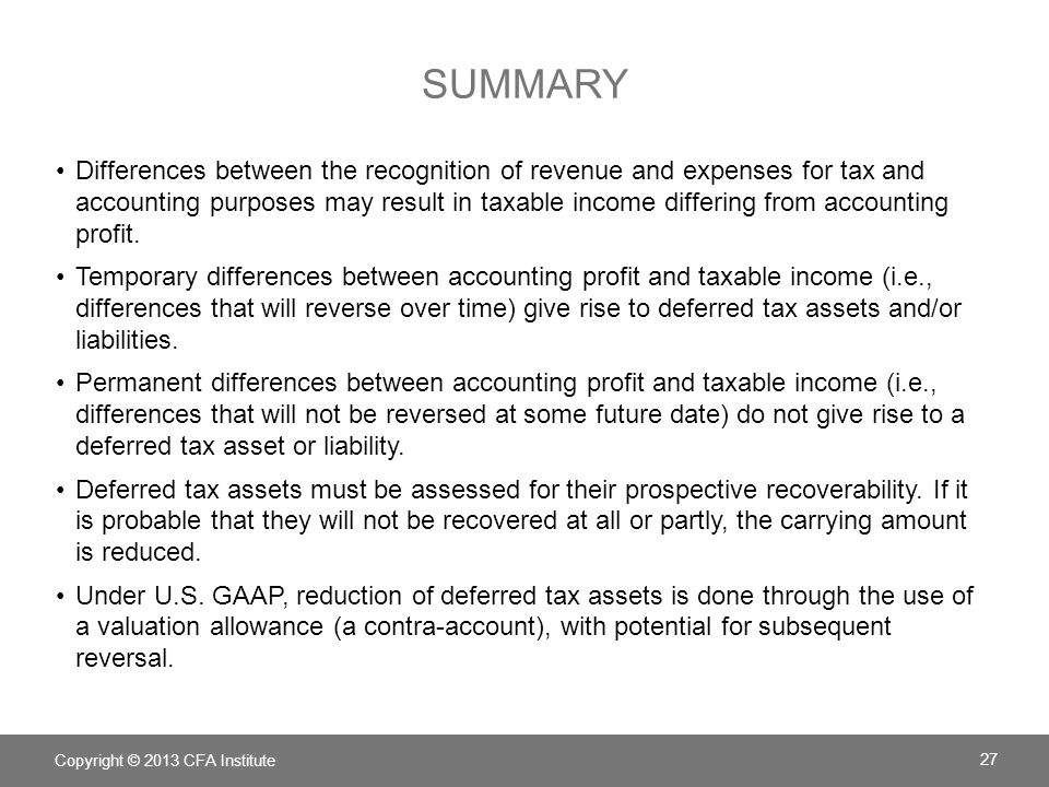 SUMMARY Differences between the recognition of revenue and expenses for tax and accounting purposes may result in taxable income differing from accoun