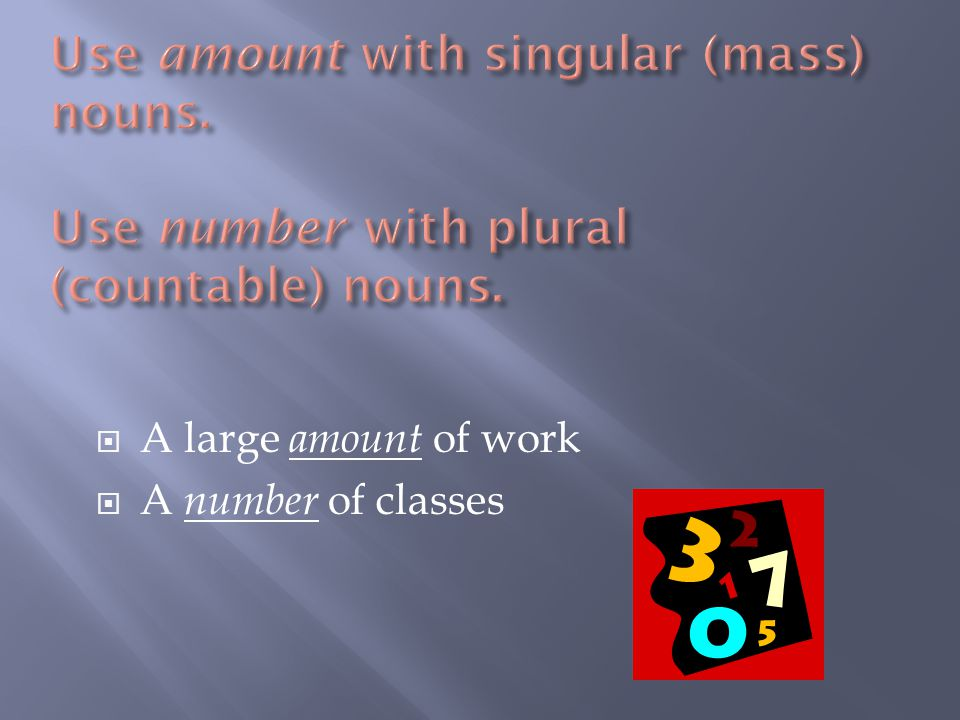  A large amount of work  A number of classes