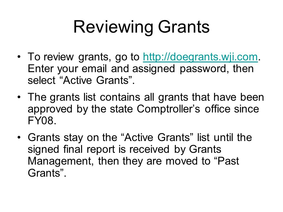 Reviewing Grants To review grants, go to http://doegrants.wji.com.