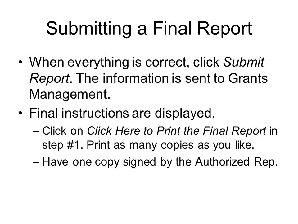 Submitting a Final Report When everything is correct, click Submit Report.