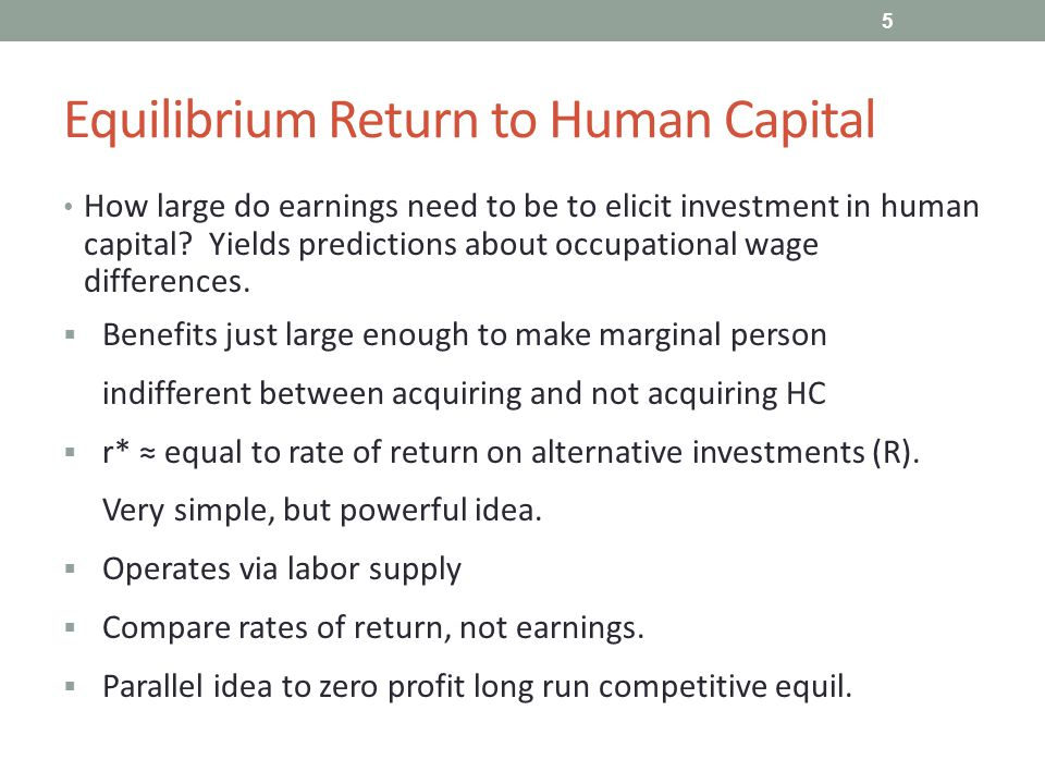 Equilibrium Return to Human Capital How large do earnings need to be to elicit investment in human capital.