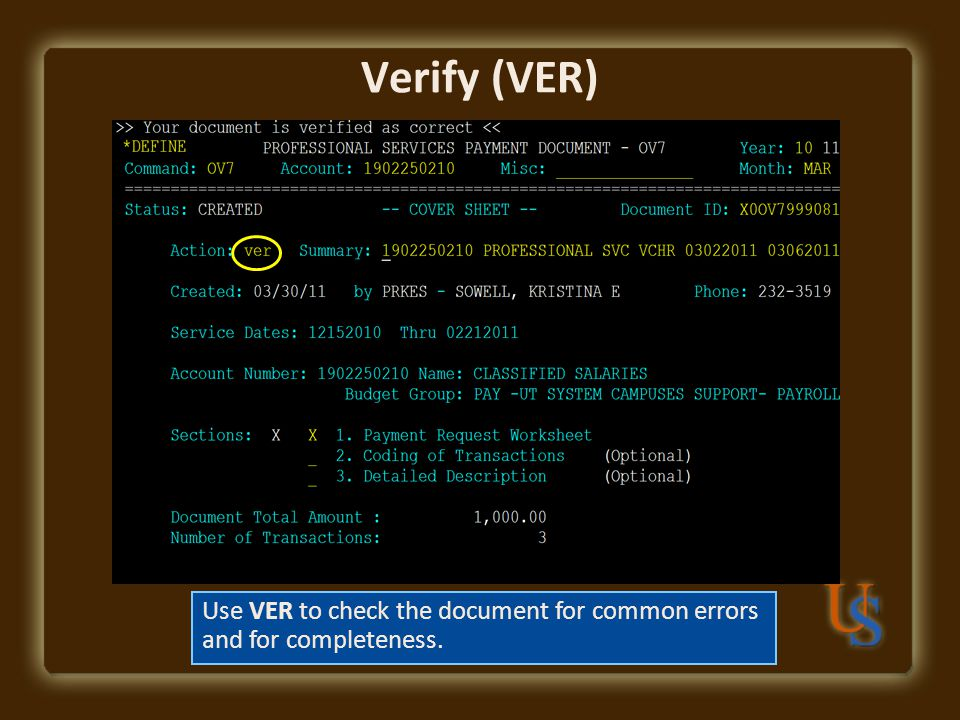 Verify (VER) Use VER to check the document for common errors and for completeness.