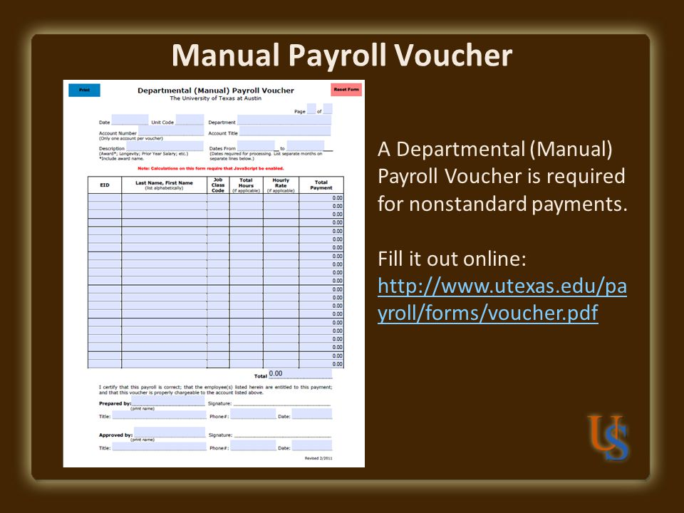 Manual Payroll Voucher A Departmental (Manual) Payroll Voucher is required for nonstandard payments.