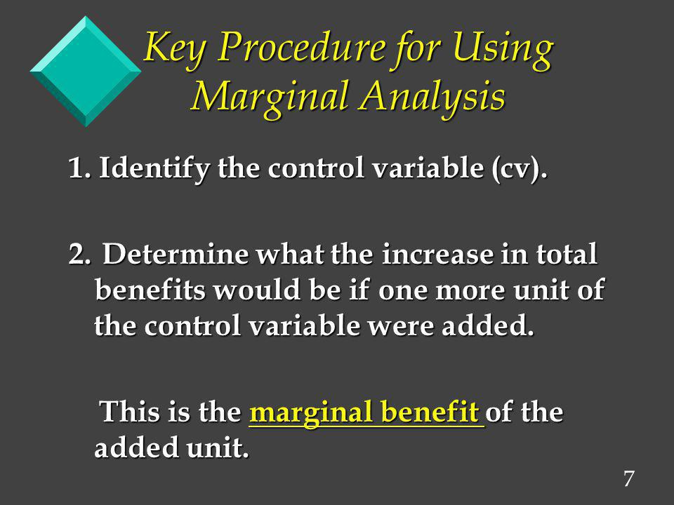 8 Key Procedure for Using Marginal Analysis 3.