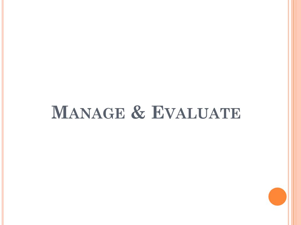 M ANAGE & E VALUATE