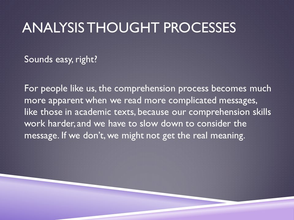 ANALYSIS THOUGHT PROCESSES Sounds easy, right.