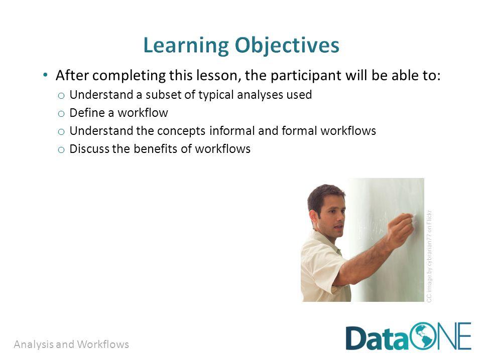 Analysis and Workflows Plan Collect AssureDescribePreserveDiscoverIntegrateAnalyze