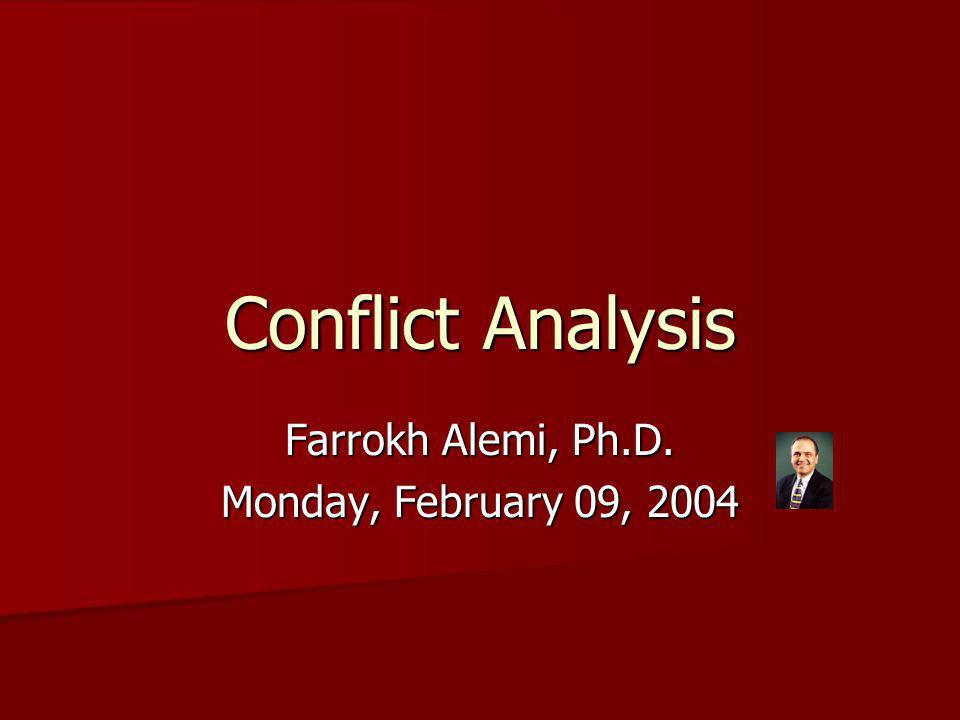Conflict Analysis Farrokh Alemi, Ph.D. Monday, February 09, 2004
