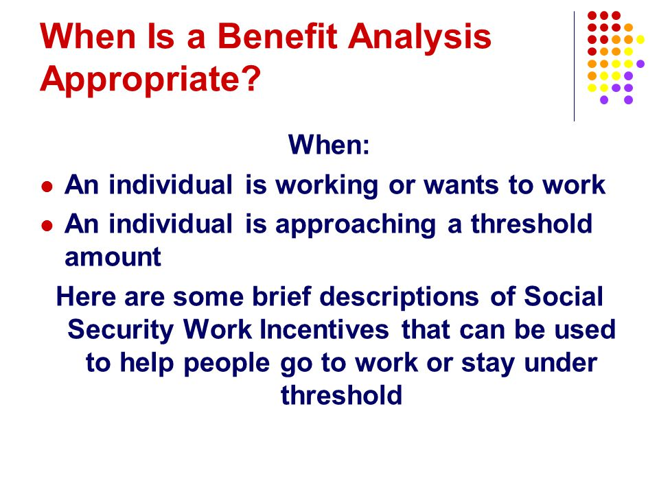 When Is a Benefit Analysis Appropriate.