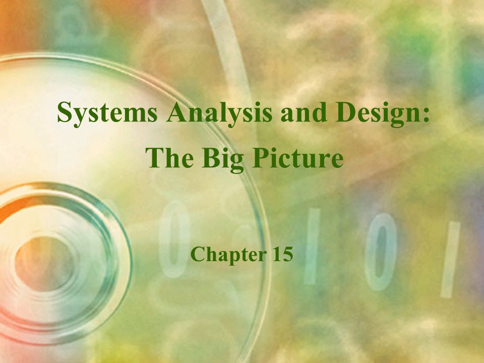 Systems Analysis and Design: The Big Picture Chapter 15