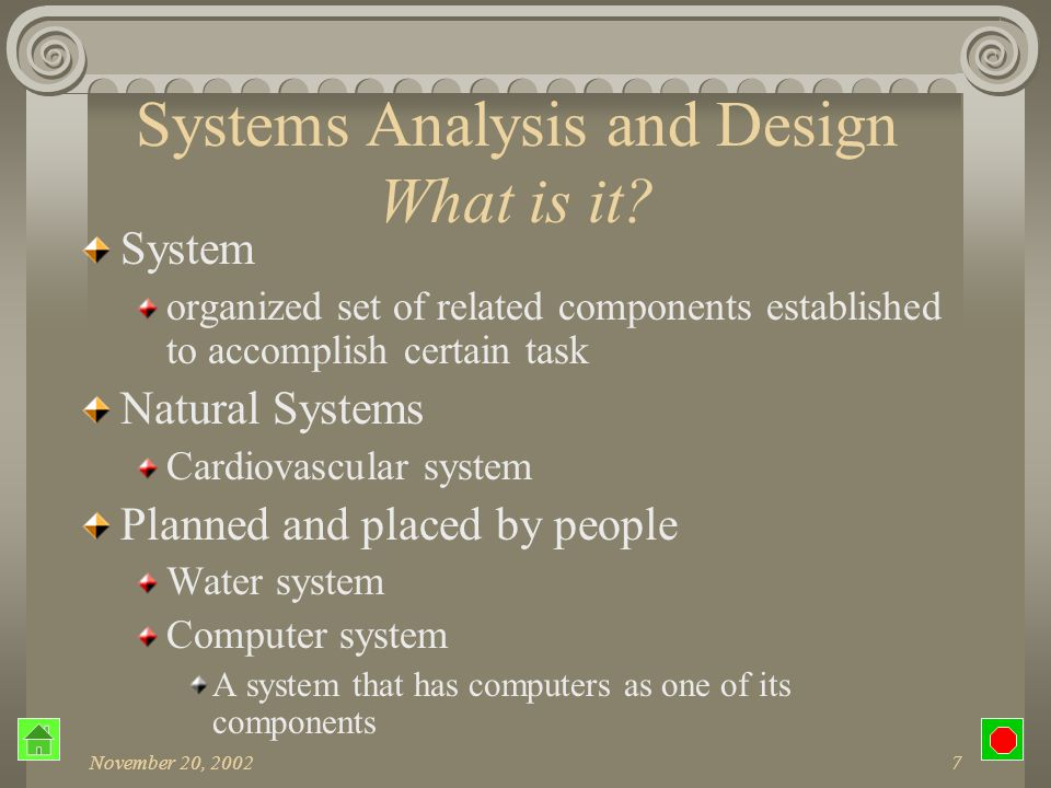 November 20, 20027 Systems Analysis and Design What is it.