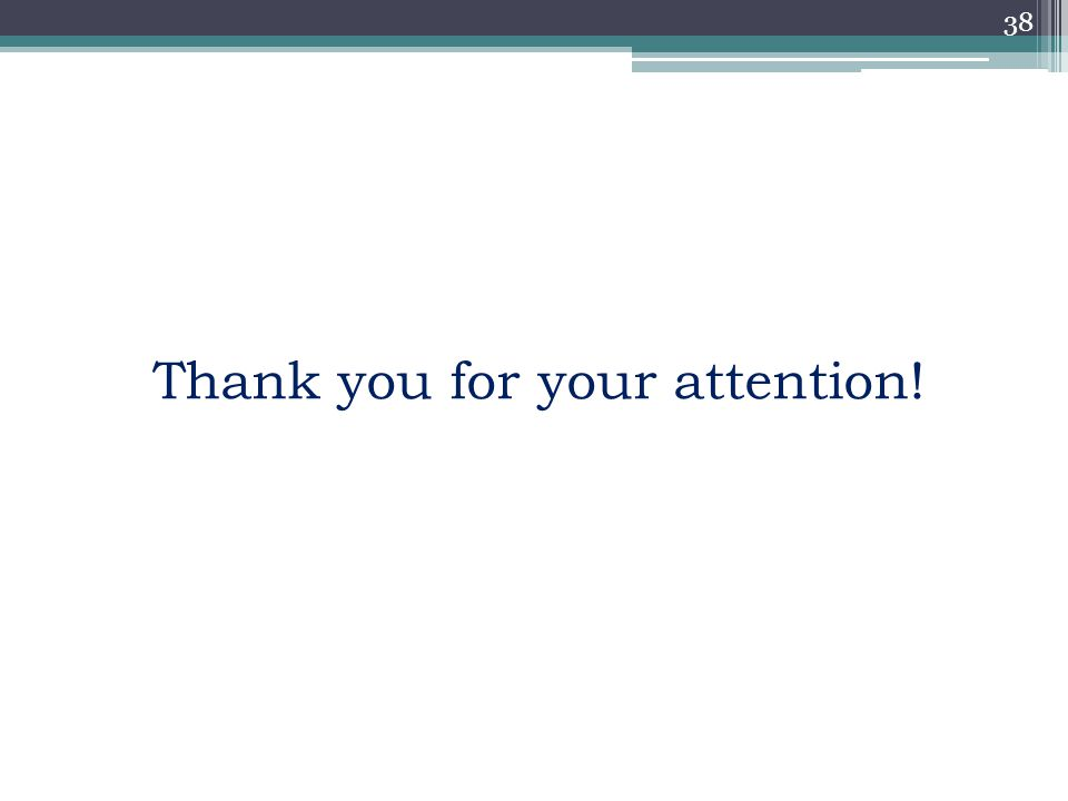 38 Thank you for your attention!