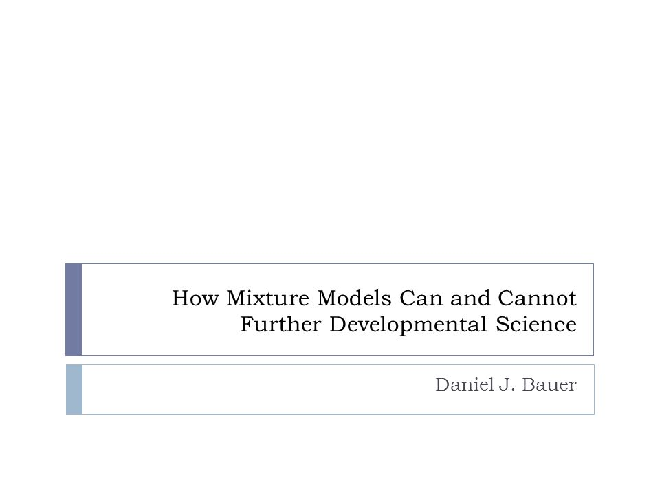 Overview  What are mixture models.