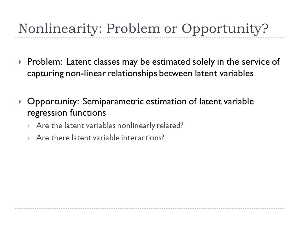 Nonlinearity: Problem or Opportunity.