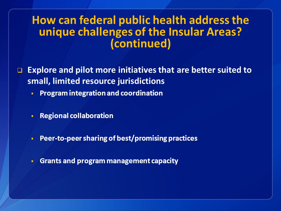 How can federal public health address the unique challenges of the Insular Areas.