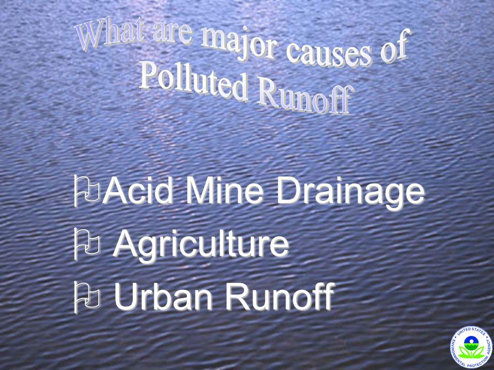 OAcid Mine Drainage O Agriculture O Urban Runoff