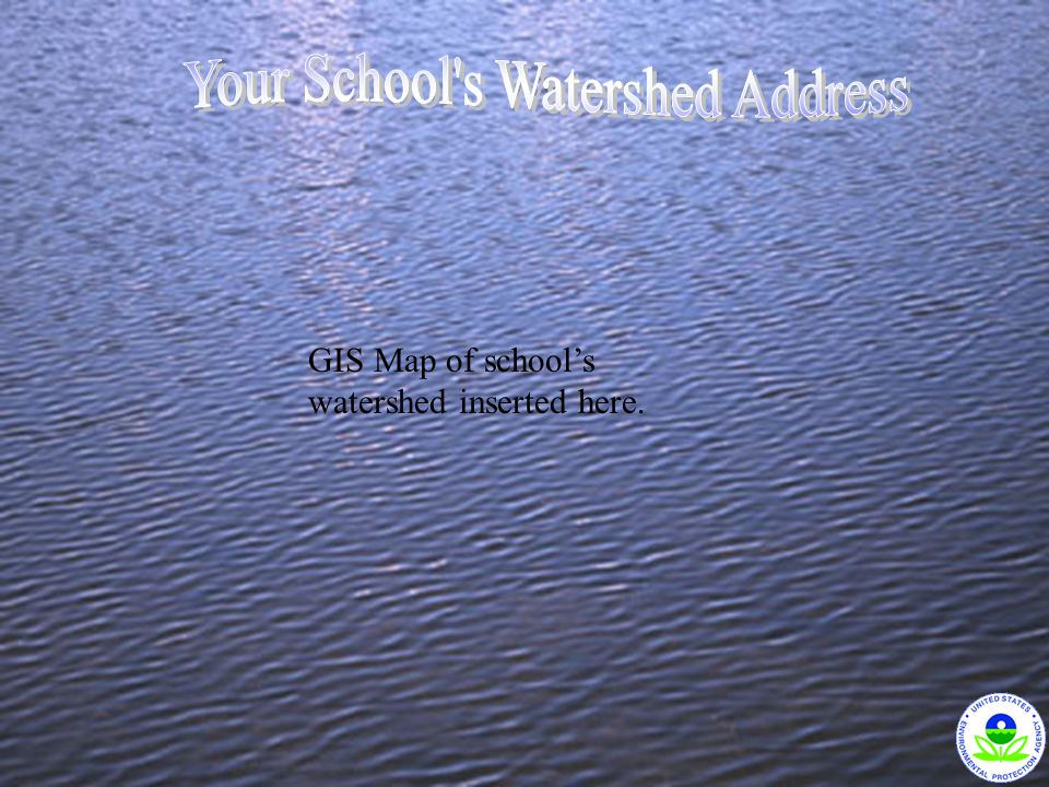 GIS Map of school's watershed inserted here.