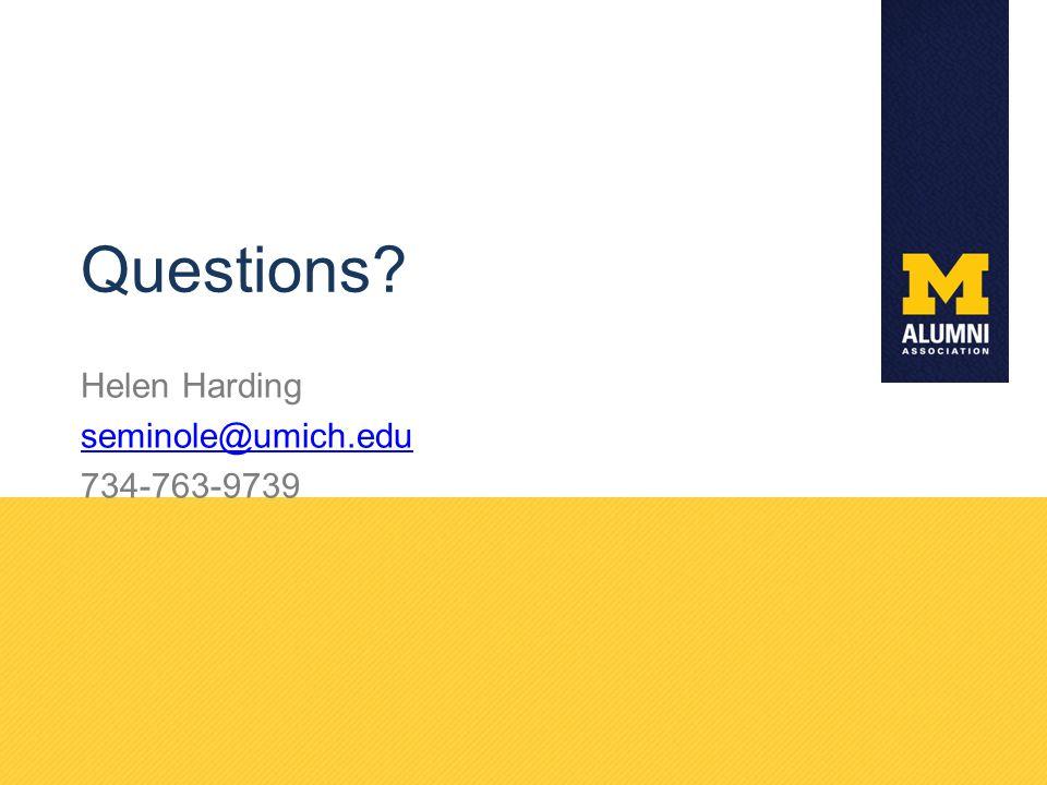 Questions? Helen Harding seminole@umich.edu 734-763-9739