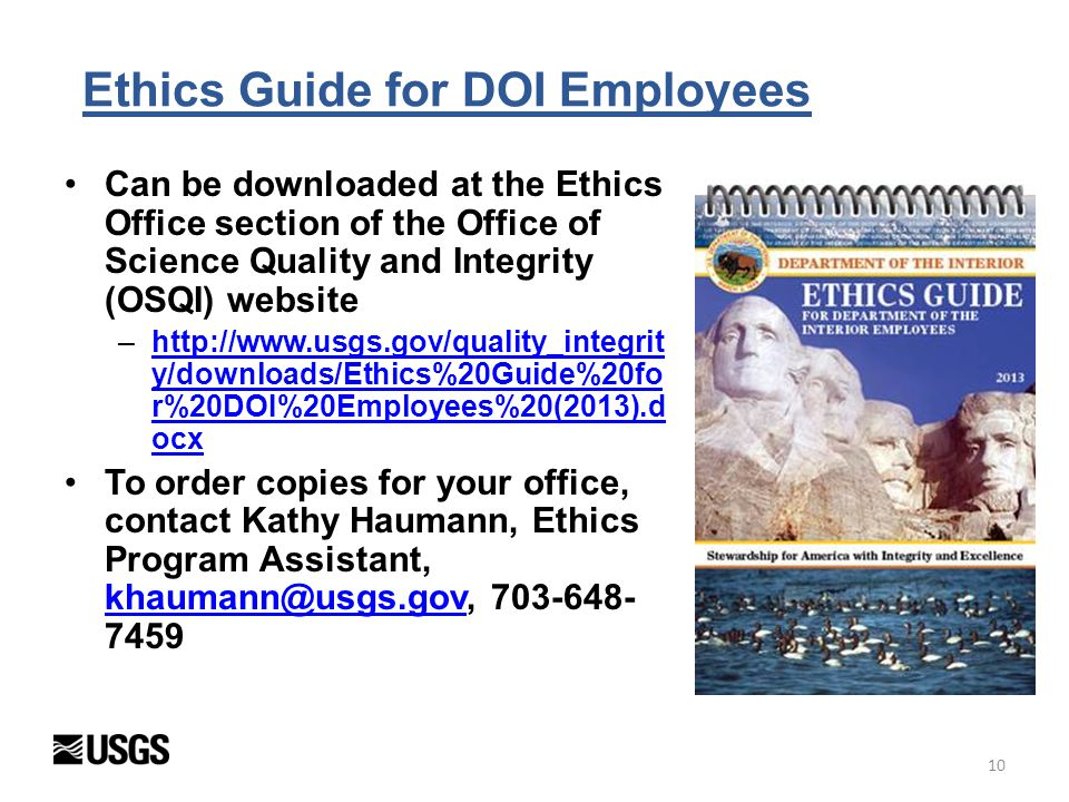 Ethics Guide for DOI Employees Can be downloaded at the Ethics Office section of the Office of Science Quality and Integrity (OSQI) website –http://ww