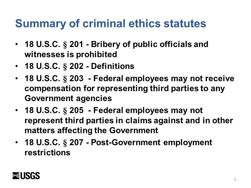 7 Summary of criminal ethics statutes, cont'd 18 U.S.C.