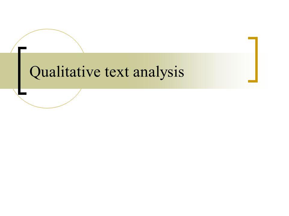 Why do qualitative text analysis.