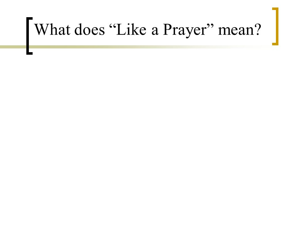 What does Like a Prayer mean
