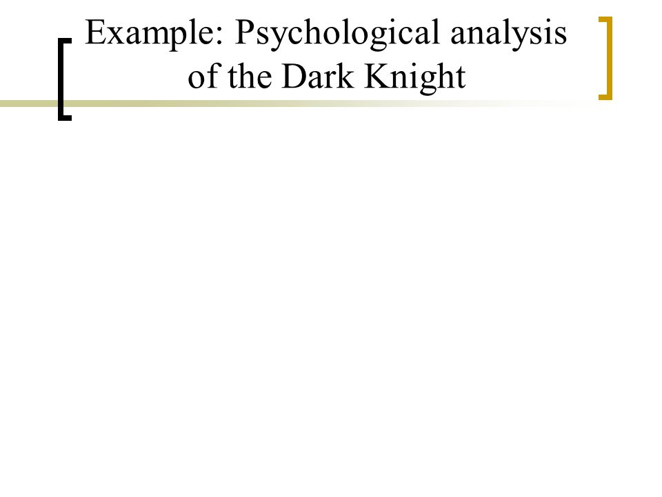 Example: Psychological analysis of the Dark Knight
