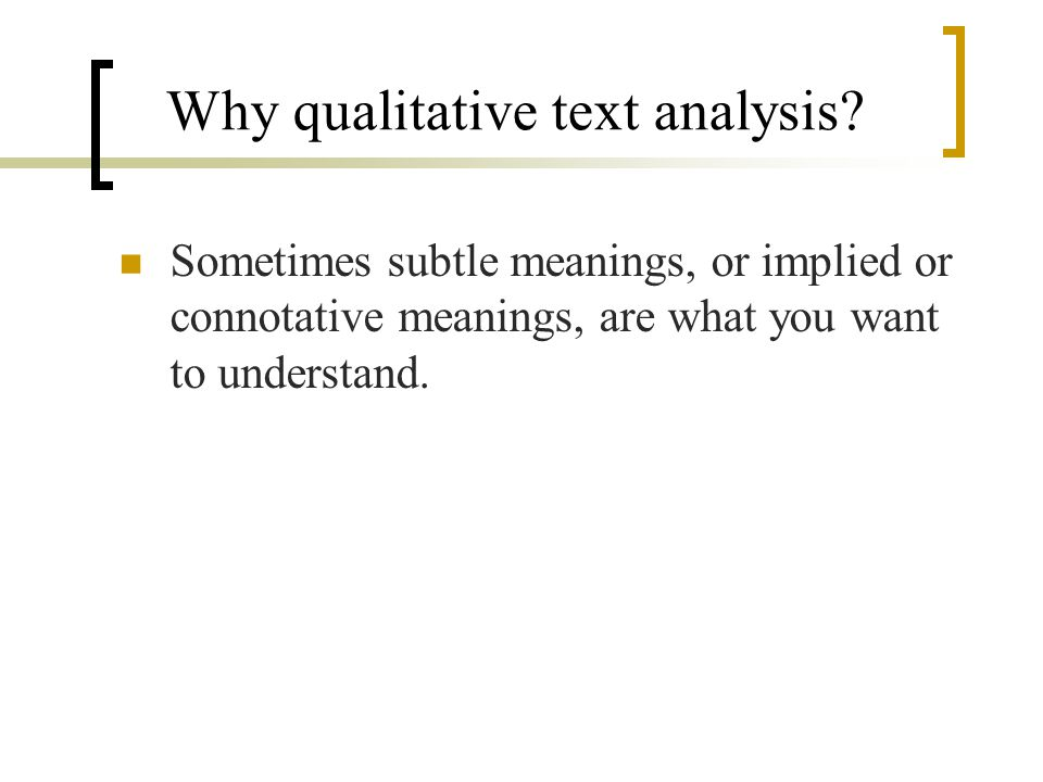 Why qualitative text analysis.