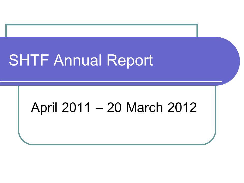 SHTF Annual Report April 2011 – 20 March 2012