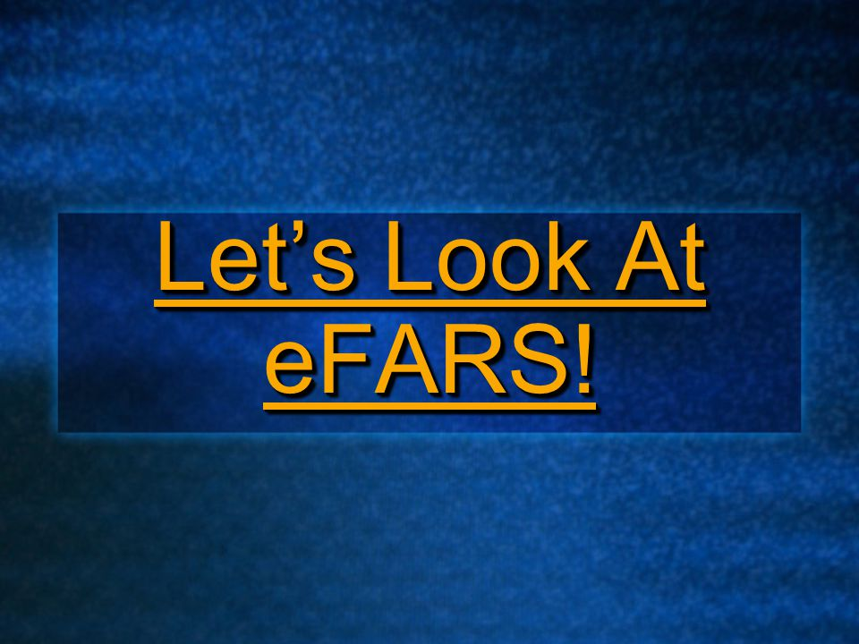 Let's Look At eFARS! Let's Look At eFARS! Let's Look At eFARS! Let's Look At eFARS!