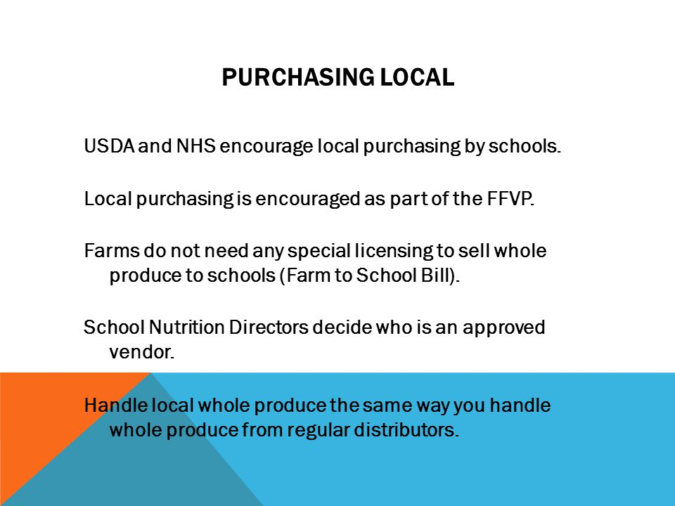 PURCHASING LOCAL USDA and NHS encourage local purchasing by schools.