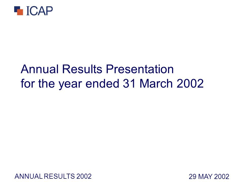 ANNUAL RESULTS 2002 Annual Results Presentation for the year ended 31 March 2002 29 MAY 2002