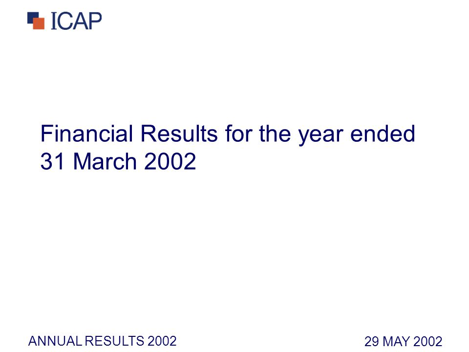 ANNUAL RESULTS 2002 Financial Results for the year ended 31 March 2002 29 MAY 2002