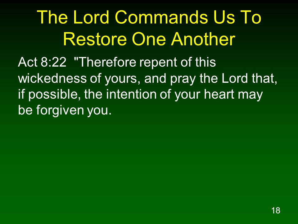18 The Lord Commands Us To Restore One Another Act 8:22