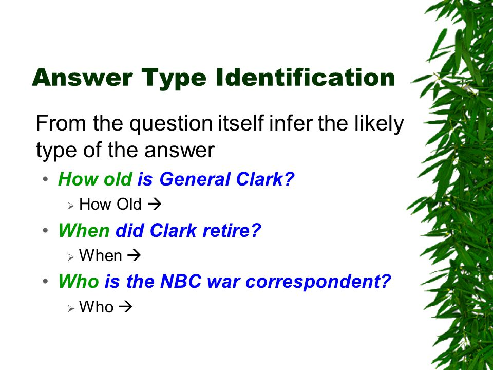 Answer Type Identification From the question itself infer the likely type of the answer How old is General Clark.
