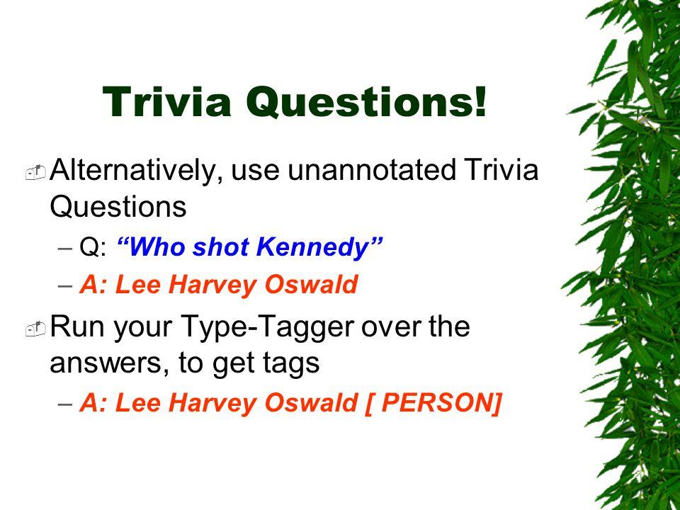 Trivia Questions.