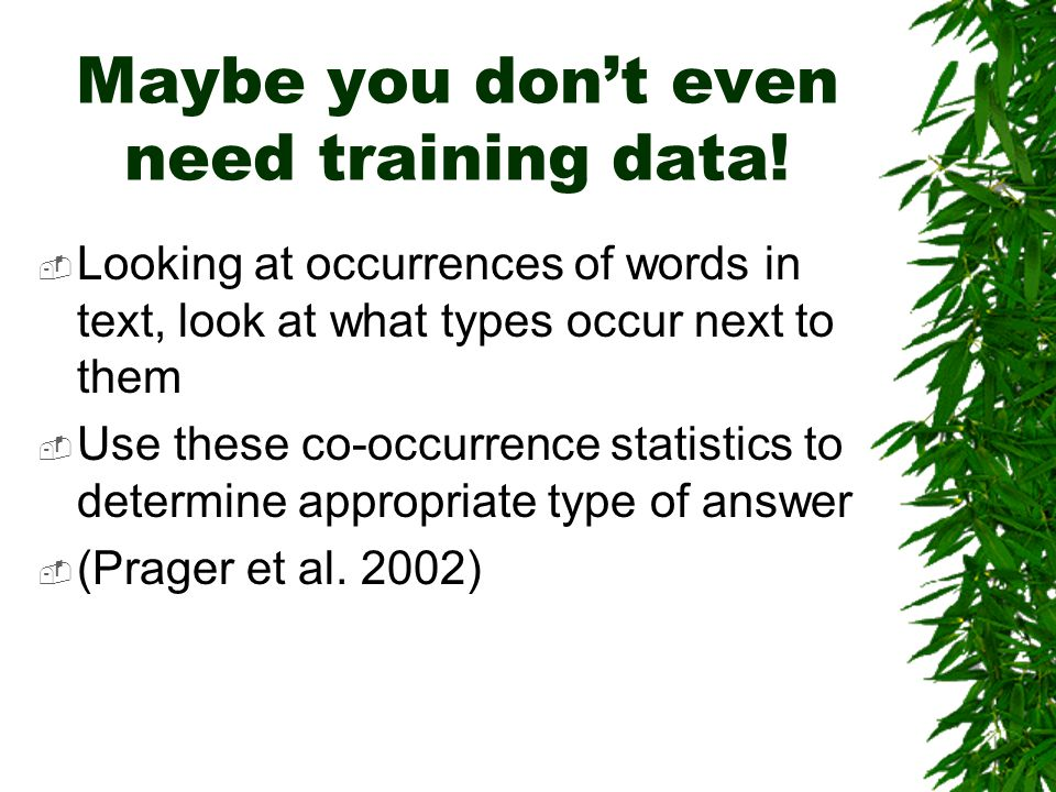 Maybe you don't even need training data.