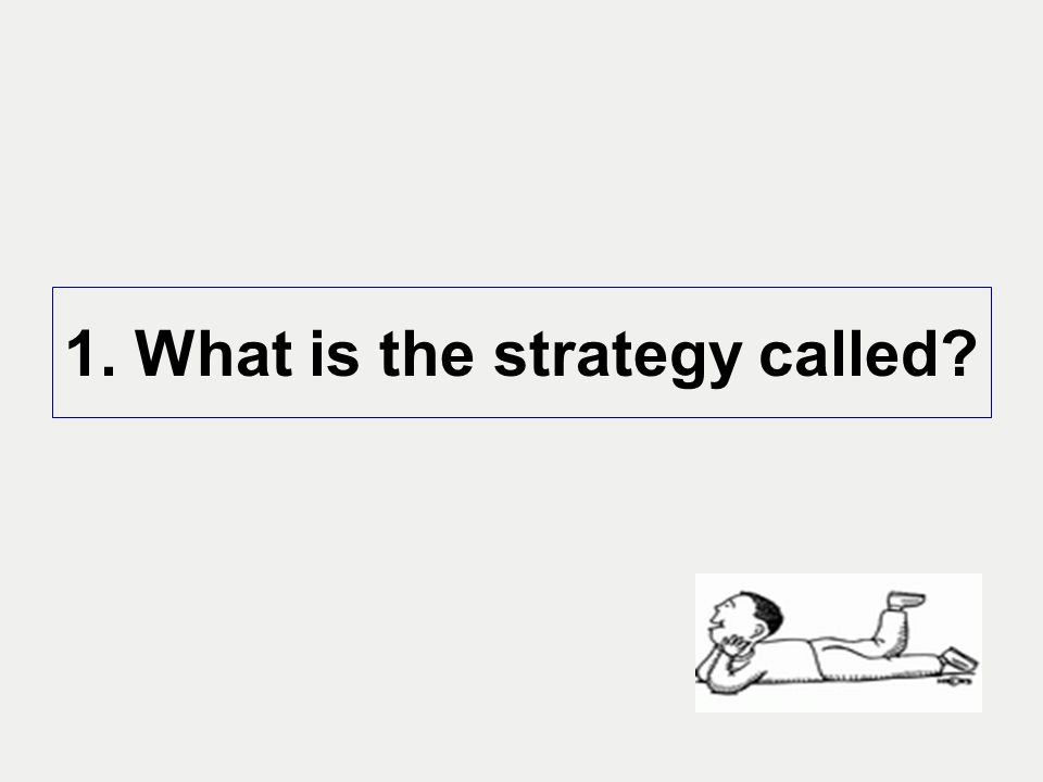 1. What is the strategy called?