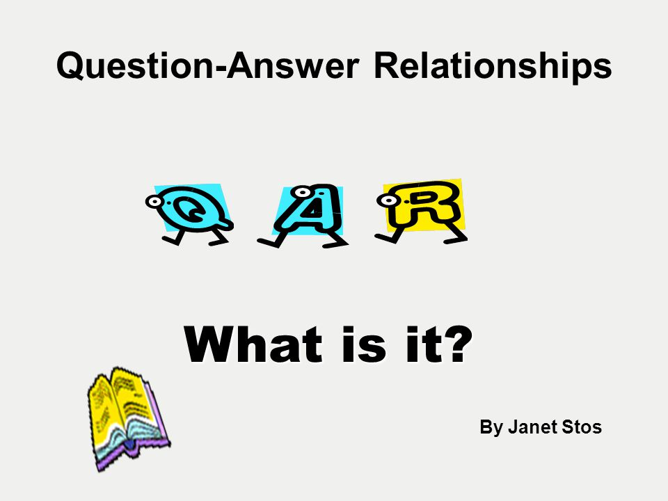QAR (Raphael, 1982,1986) is a strategy that is designed to demystify the questioning process, providing the teachers and students with a common vocabulary to discuss different types of questions and sources of information for answering these questions… ---McREL