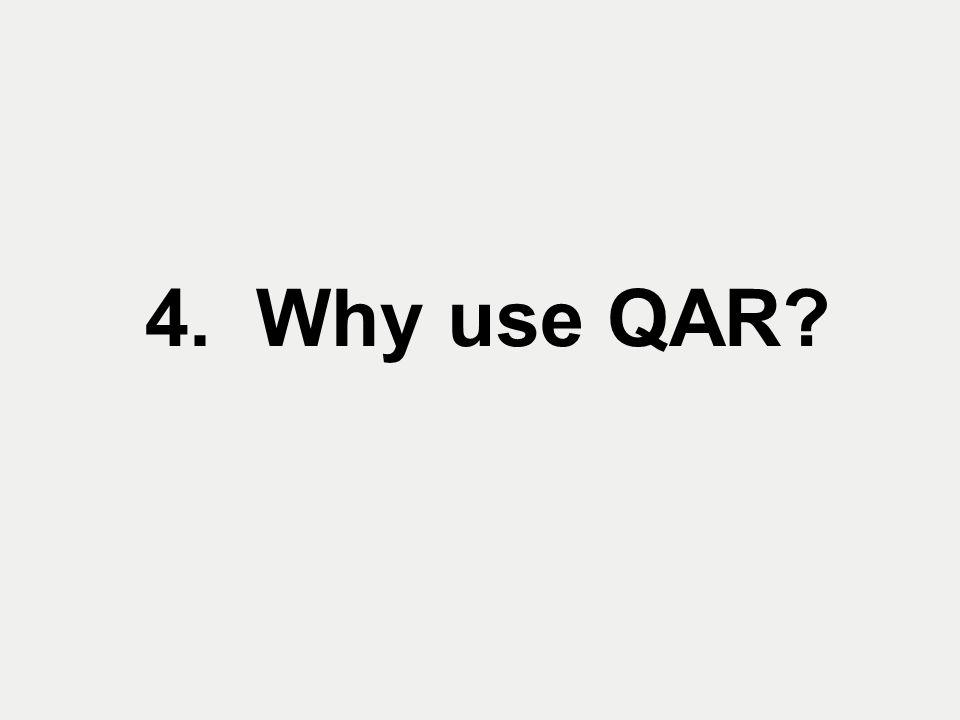4. Why use QAR?