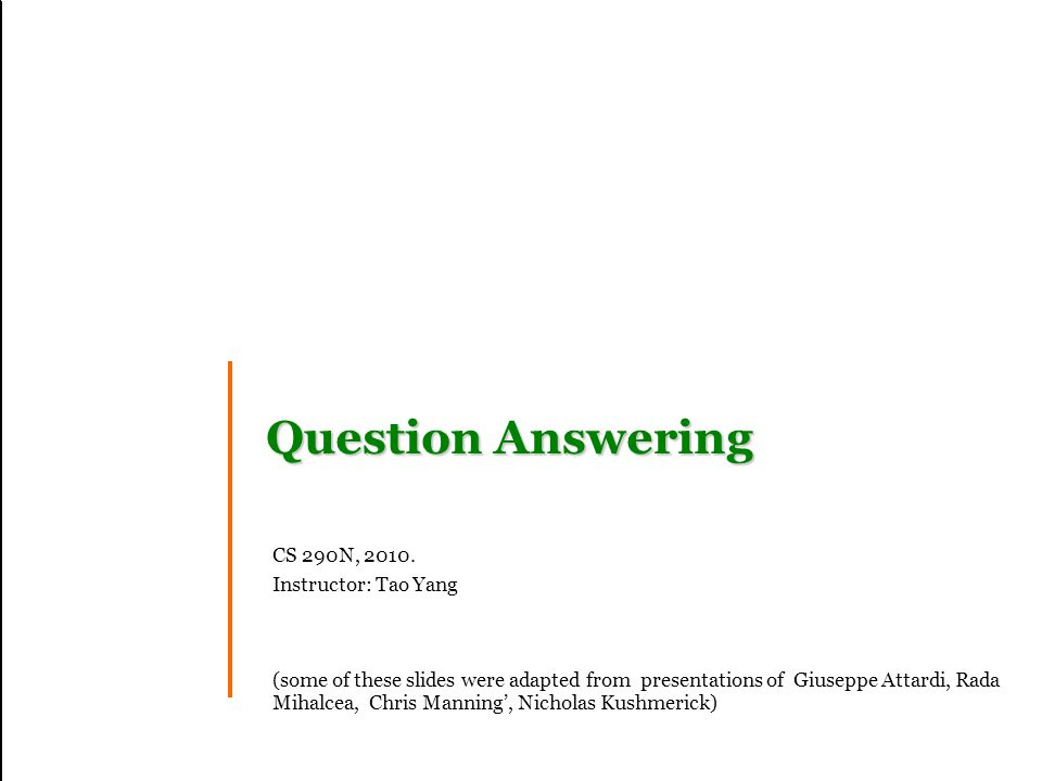 Slide 41 References AskMSR: Question Answering Using the Worldwide Web –Michele Banko, Eric Brill, Susan Dumais, Jimmy Lin –http://www.ai.mit.edu/people/jimmylin/publications/Banko-etal- AAAI02.pdfhttp://www.ai.mit.edu/people/jimmylin/publications/Banko-etal- AAAI02.pdf –In Proceedings of 2002 AAAI SYMPOSIUM on Mining Answers from Text and Knowledge Bases, March 2002 Web Question Answering: Is More Always Better.