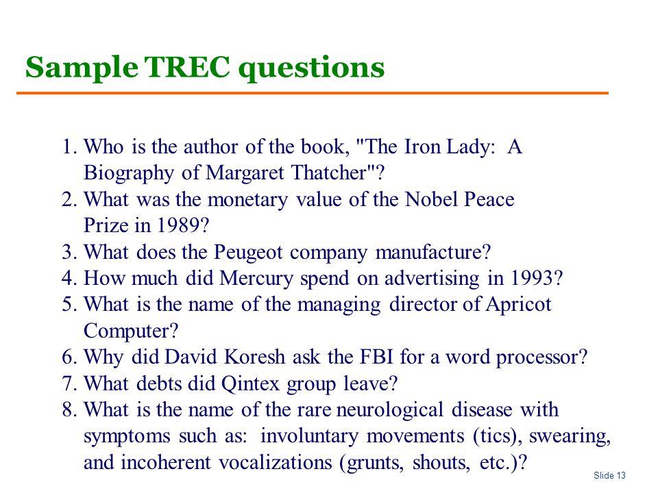 Slide 13 Sample TREC questions 1.