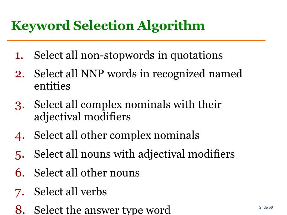 Slide 60 Keyword Selection Algorithm 1. Select all non-stopwords in quotations 2.