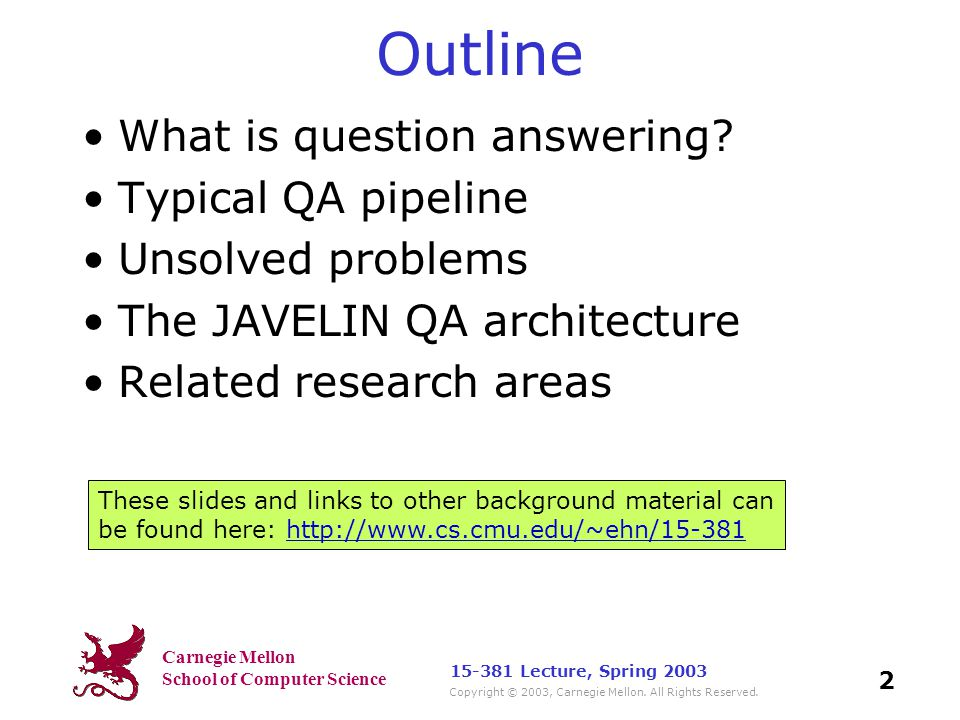 Carnegie Mellon School of Computer Science Copyright © 2003, Carnegie Mellon. All Rights Reserved. 2 15-381 Lecture, Spring 2003 Outline What is quest
