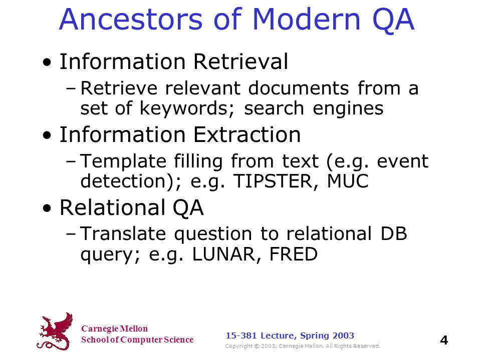 Carnegie Mellon School of Computer Science Copyright © 2003, Carnegie Mellon. All Rights Reserved. 4 15-381 Lecture, Spring 2003 Ancestors of Modern Q