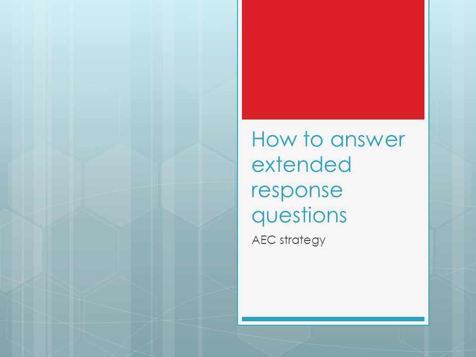 How to answer extended response questions AEC strategy