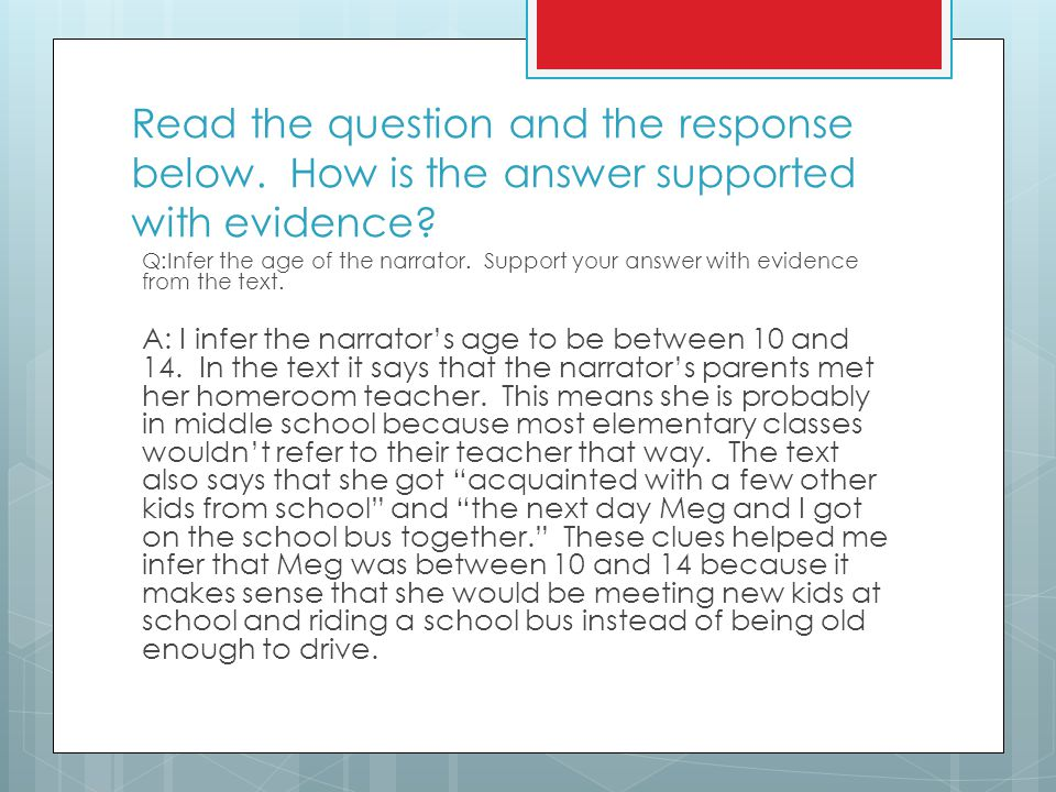 Read the question and the response below. How is the answer supported with evidence? Q:Infer the age of the narrator. Support your answer with evidenc