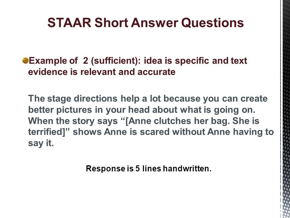 STAAR Short Answer Questions Example of 3 (exemplary): idea is perceptive and text evidence is specific and well chosen.