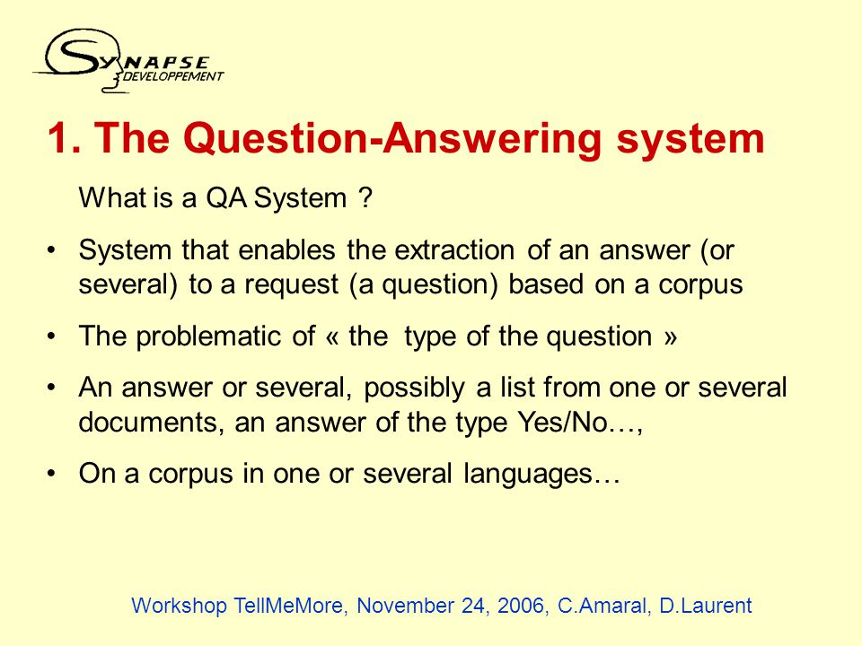 1. The Question-Answering system What is a QA System .