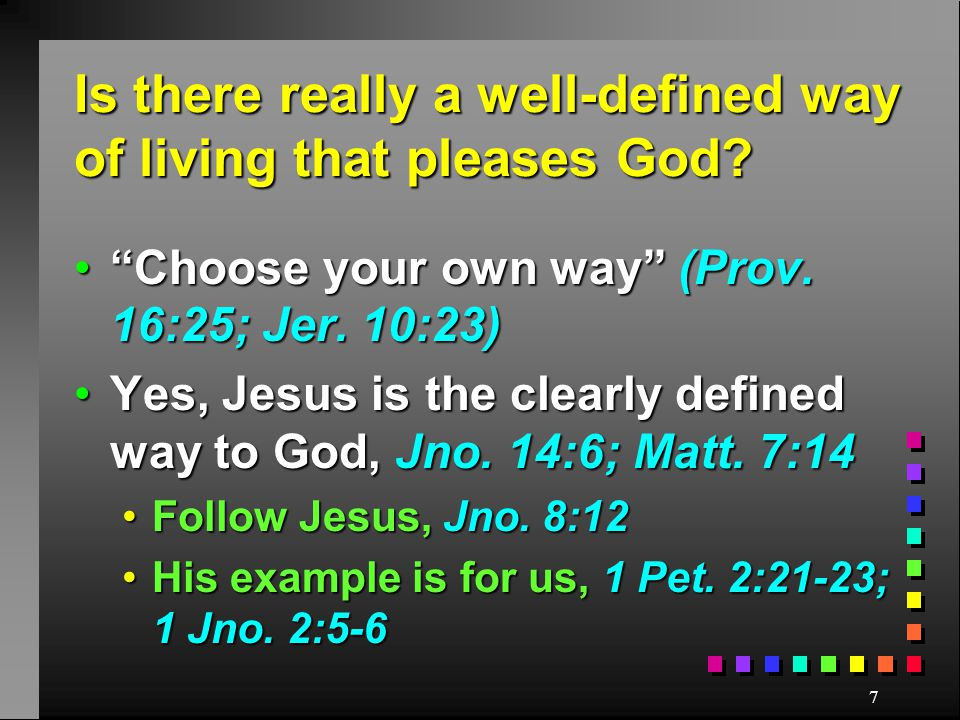 7 Is there really a well-defined way of living that pleases God.